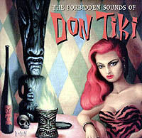 Click to buy: The Forbidden Sounds of Don Tiki