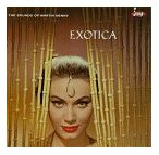 Click Here to Buy: Martin Denny Exotica