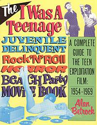 I Was A Teenage Juvenile Delinquent Rock 'n' Roll Horror Beach Party MovieBook